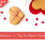 Spiritual Nourishment: 10 Tips for Heart Health